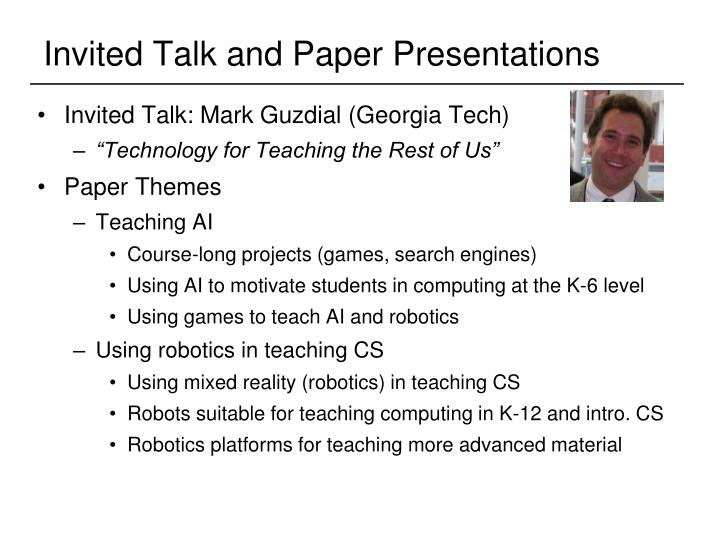 Invited Talk and Paper Presentations