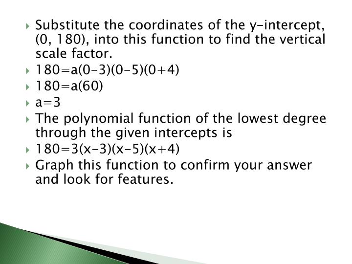 Substitute the coordinates of the y-intercept, (0, 180), into this function to find the vertical scale factor.