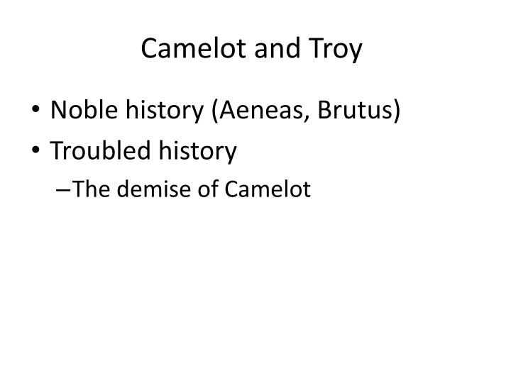 Camelot and Troy