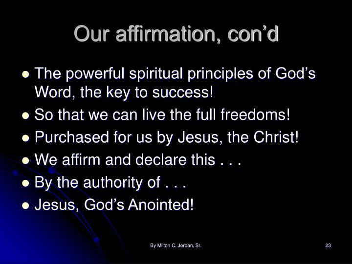 Our affirmation, con'd