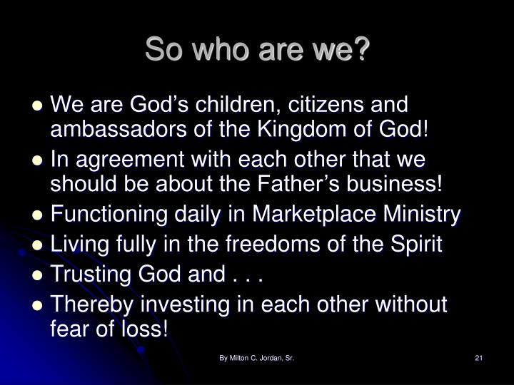 So who are we?