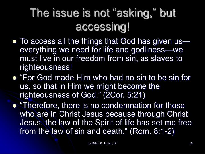 """The issue is not """"asking,"""" but accessing!"""
