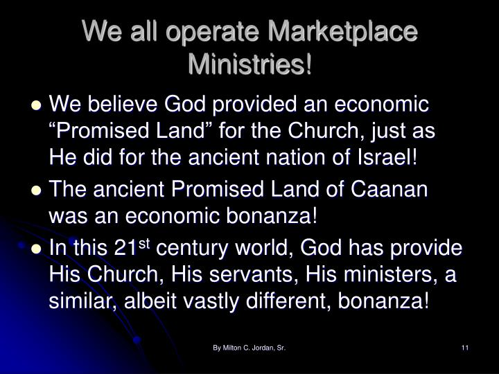 We all operate Marketplace Ministries!