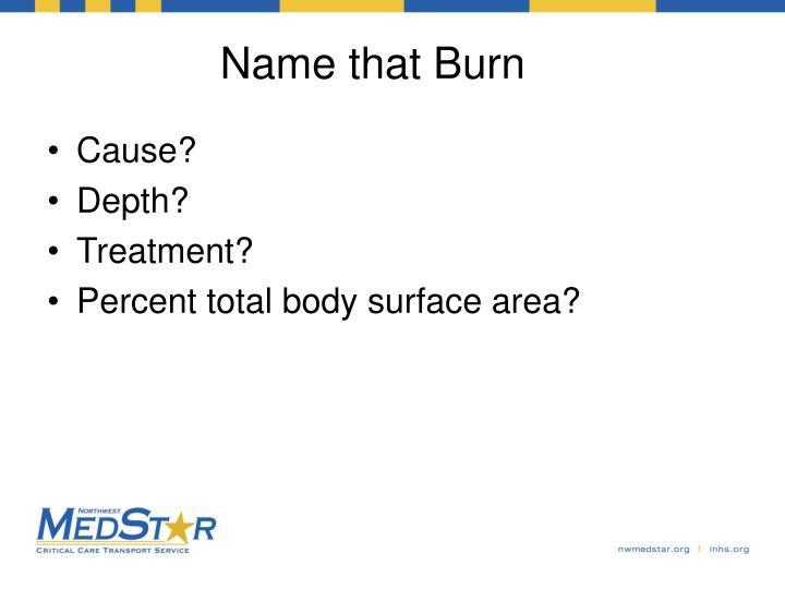 Name that Burn