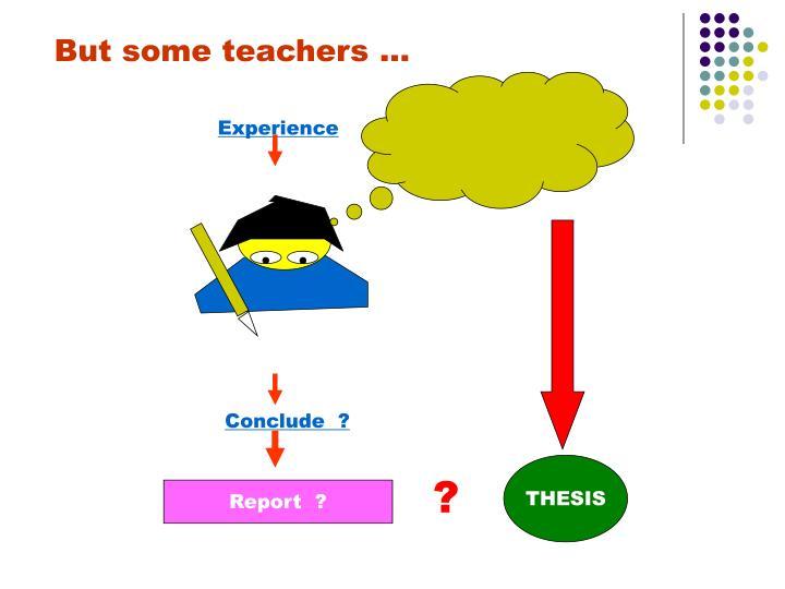 But some teachers …