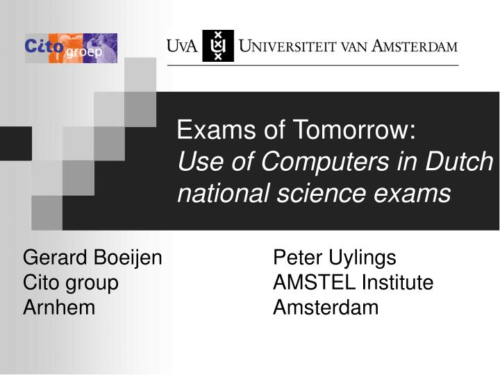 Exams of tomorrow use of computers in dutch national science exams