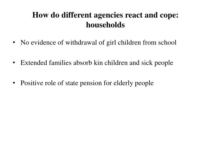 How do different agencies react and cope: