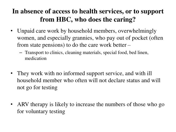In absence of access to health services, or to support from HBC, who does the caring?