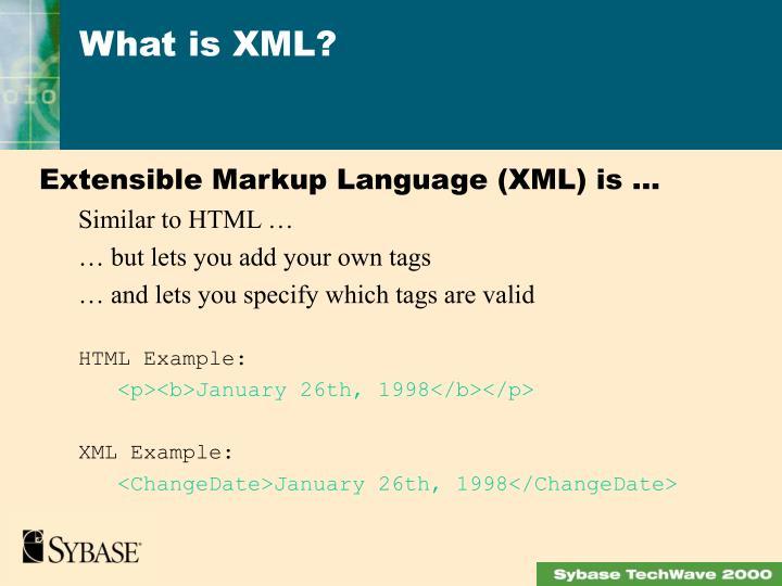 Extensible Markup Language (XML) is ...