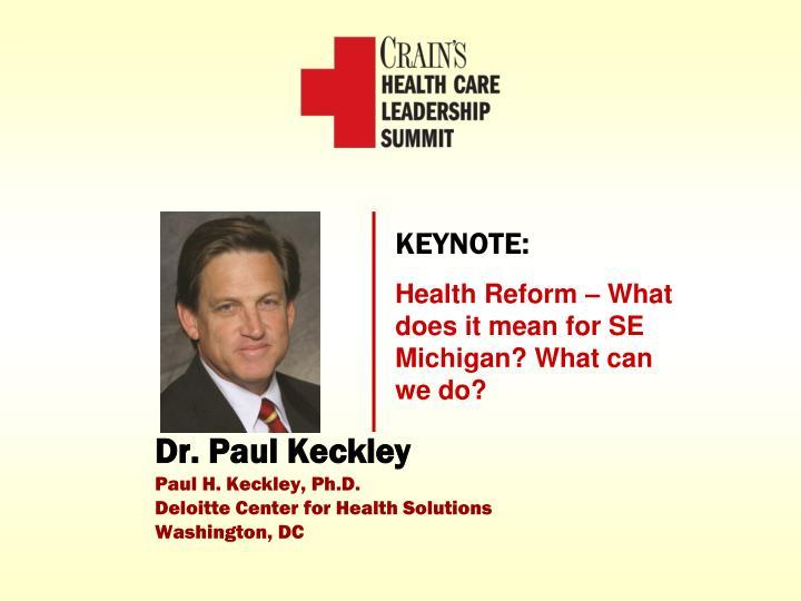 Dr paul keckley paul h keckley ph d deloitte center for health solutions washington dc