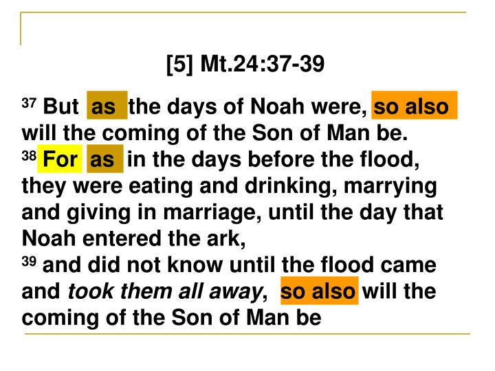 [5] Mt.24:37-39