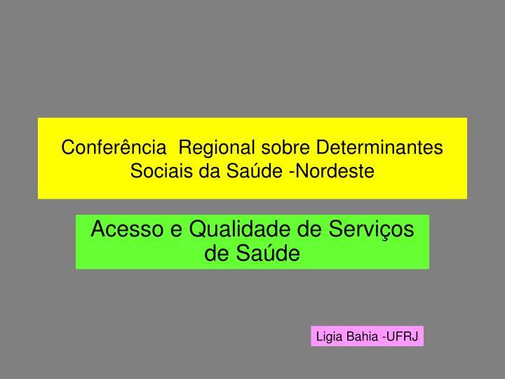 Confer ncia regional sobre determinantes sociais da sa de nordeste