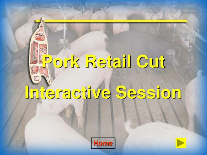 Pork Retail Cut