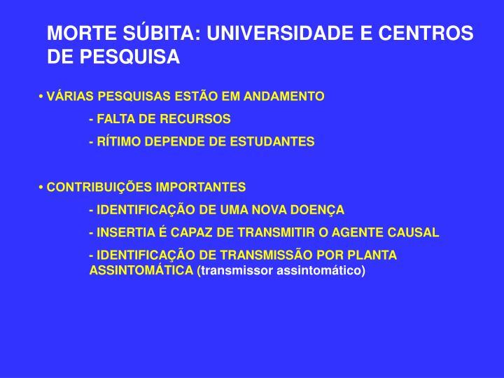 MORTE SÚBITA: UNIVERSIDADE E CENTROS DE PESQUISA