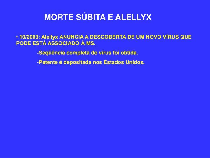 MORTE SÚBITA E ALELLYX