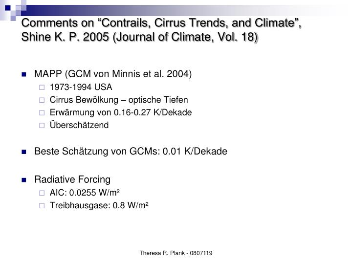 "Comments on ""Contrails, Cirrus Trends, and Climate"", Shine K. P. 2005 (Journal of Climate, Vol. 18)"