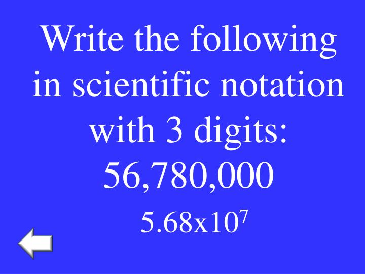 Write the following in scientific notation with 3 digits: