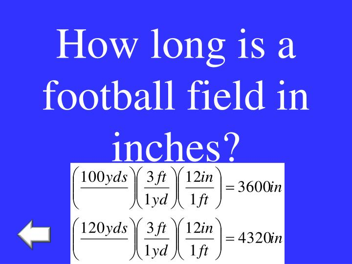 How long is a football field in inches?