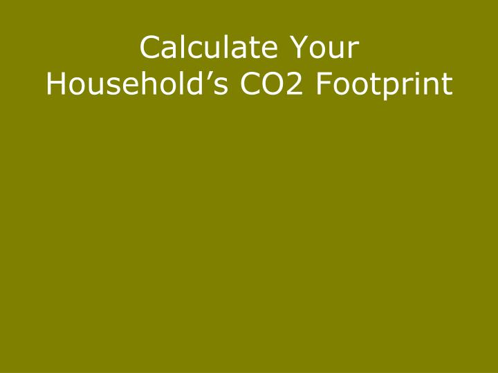 Calculate Your Household's CO2 Footprint