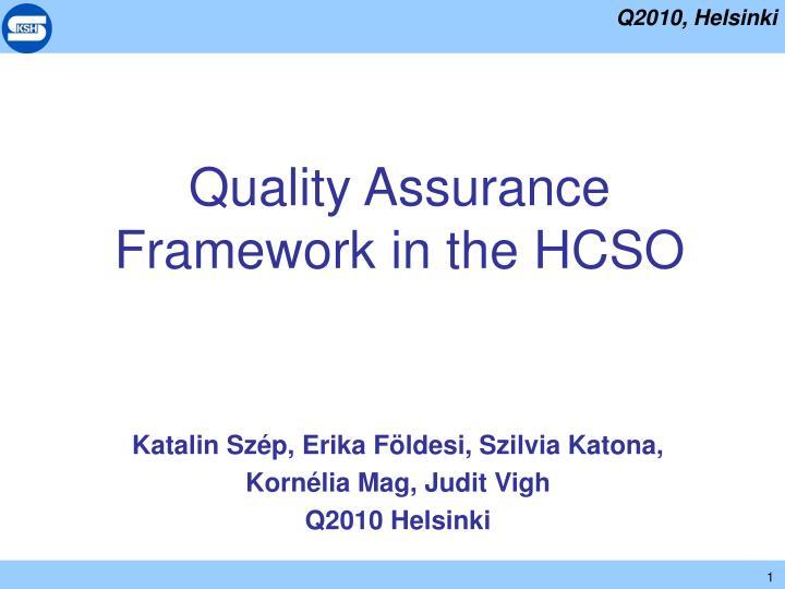 quality assurance framework in the hcso n.