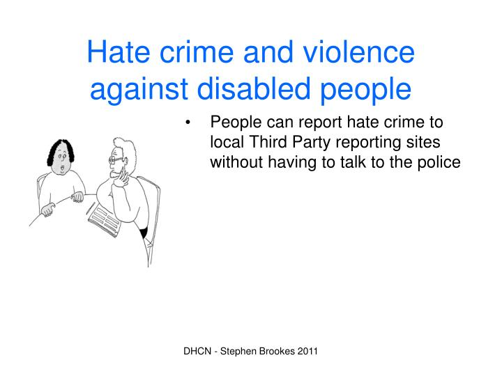 Hate crime and violence against disabled people