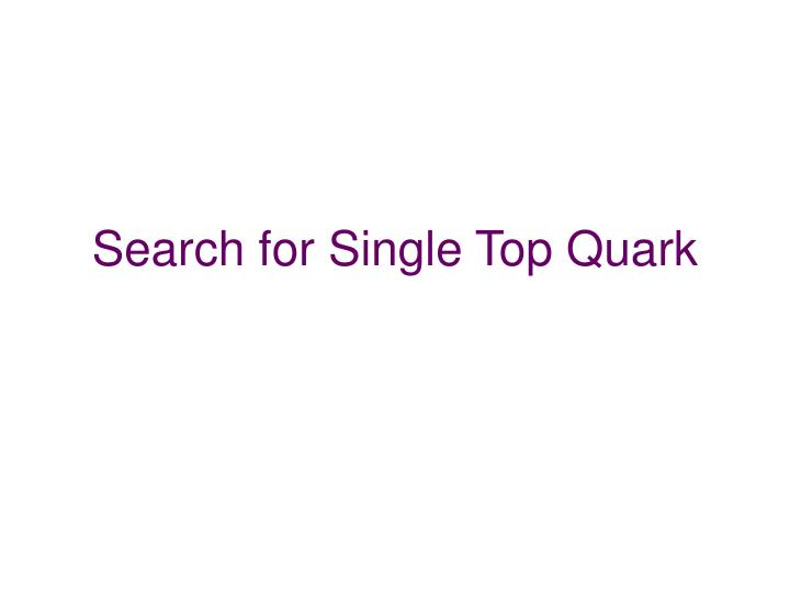 Search for Single Top Quark