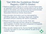 get with the guidelines stroke registry gwtg stroke