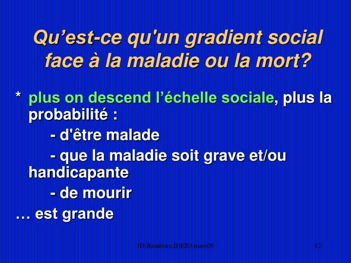 Qu'est-ce qu'un gradient social face à la maladie ou la mort?