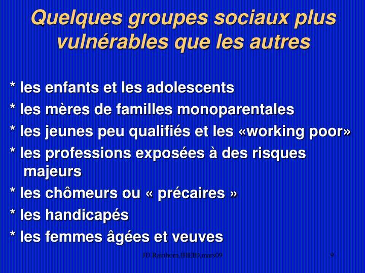 Quelques groupes sociaux plus vulnérables que les autres