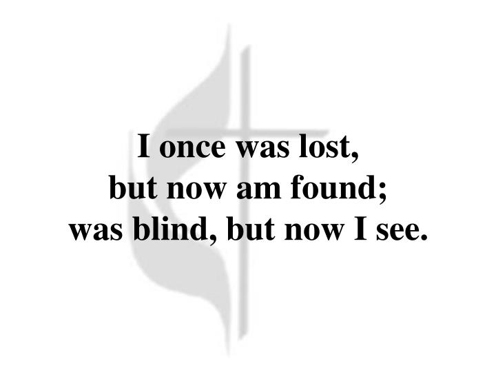 I once was lost,