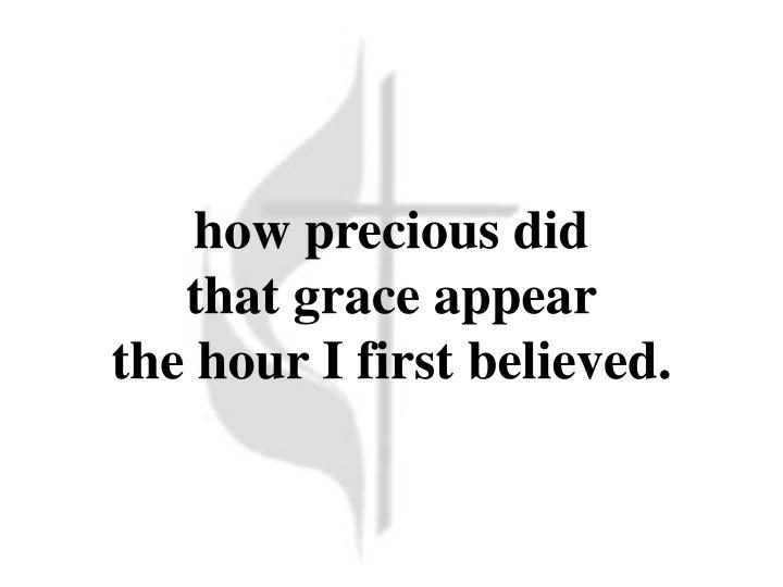 how precious did