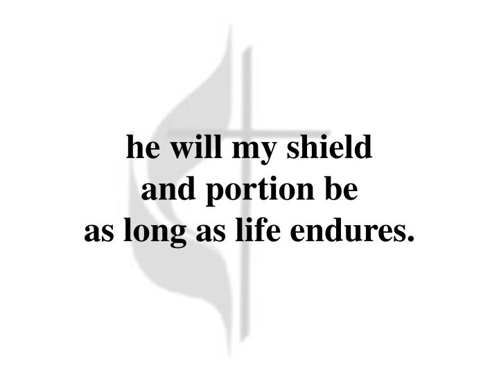 he will my shield