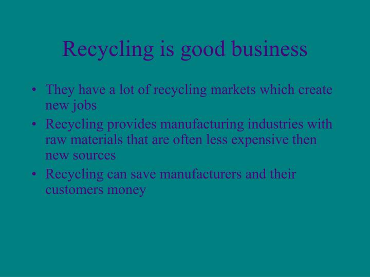 Recycling is good business