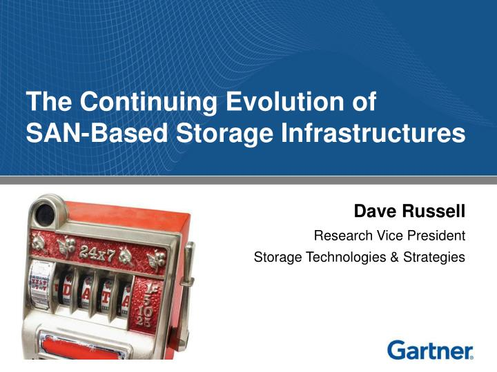 the continuing evolution of san based storage infrastructures n.
