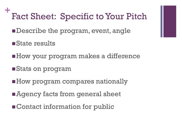 Fact Sheet:  Specific to Your Pitch