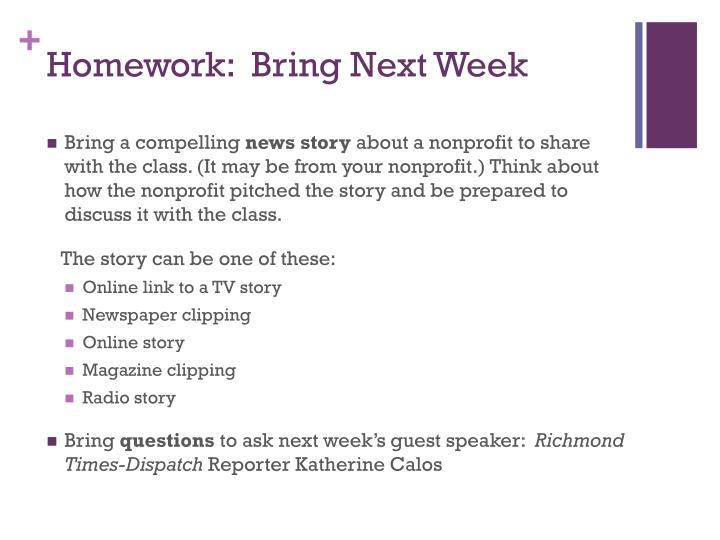 Homework:  Bring Next Week