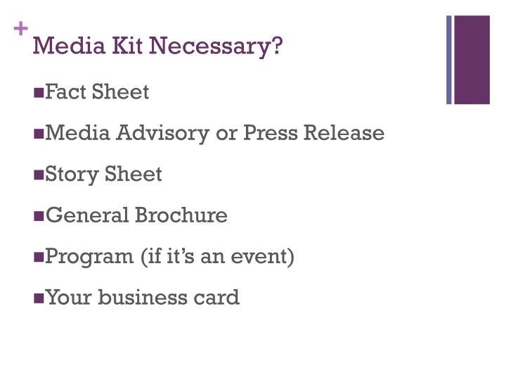 Media Kit Necessary?