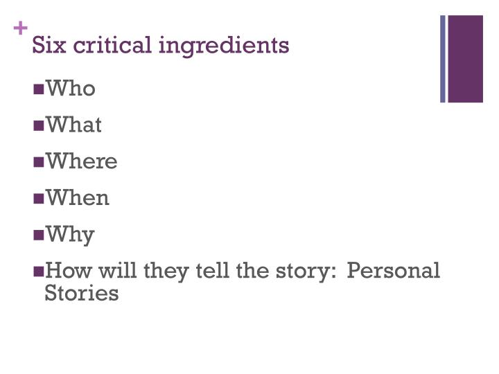 Six critical ingredients