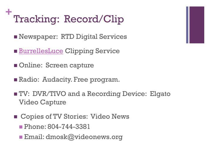 Tracking:  Record/Clip