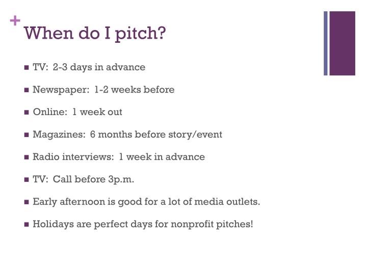 When do I pitch?