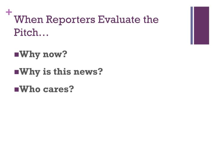 When Reporters Evaluate the Pitch…
