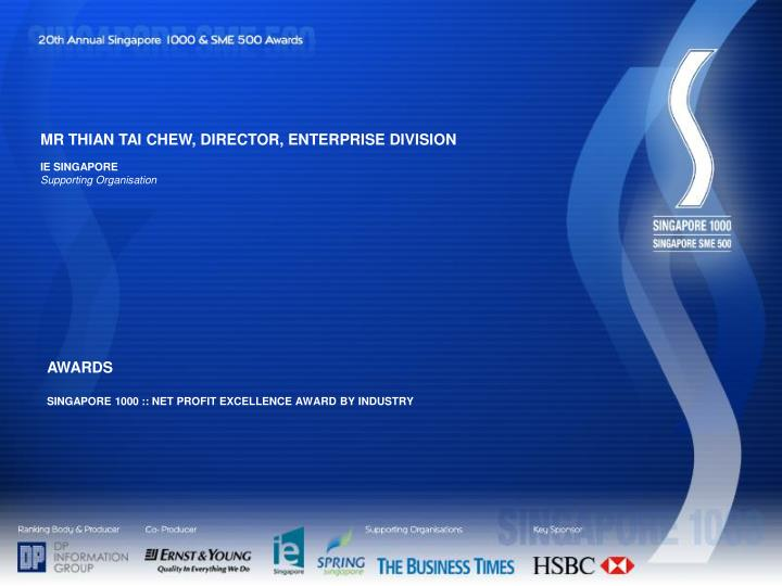 MR THIAN TAI CHEW, DIRECTOR, ENTERPRISE DIVISION