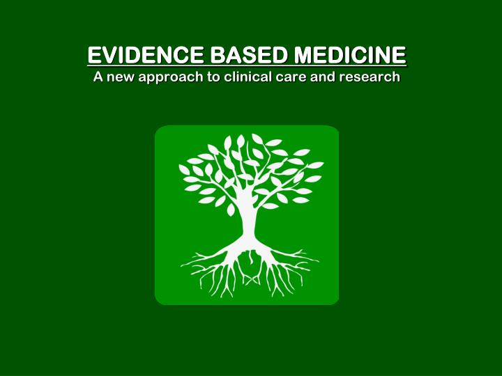 evidence based medicine a new approach to clinical care and research n.
