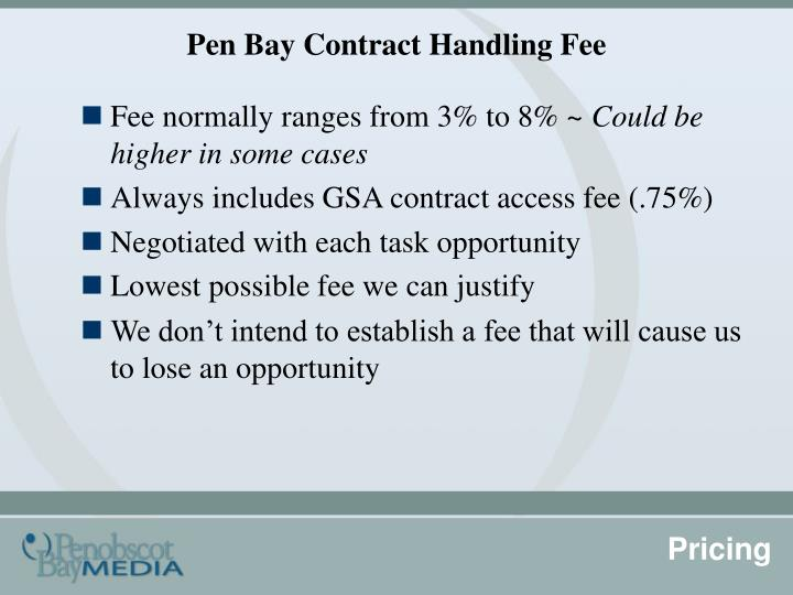 Pen Bay Contract Handling Fee