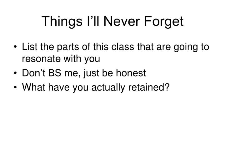 Things I'll Never Forget