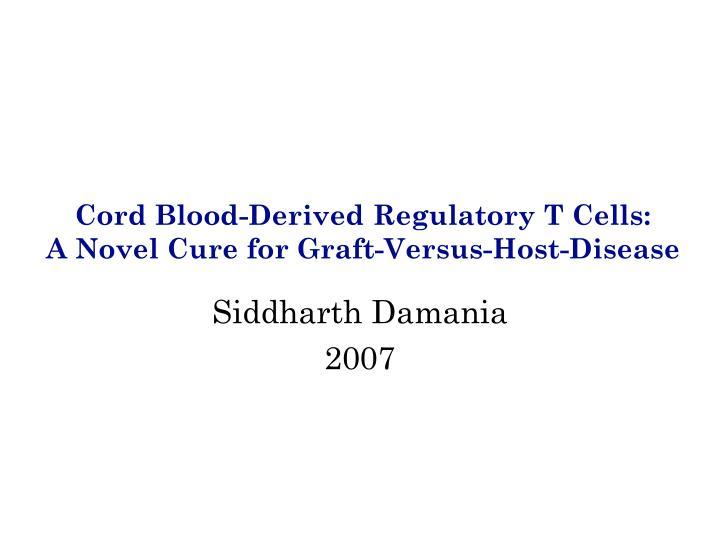 cord blood derived regulatory t cells a novel cure for graft versus host disease n.