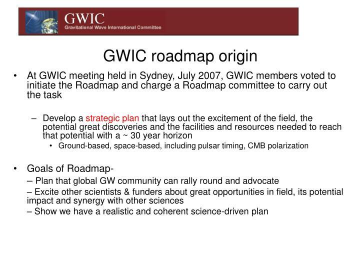 GWIC roadmap origin