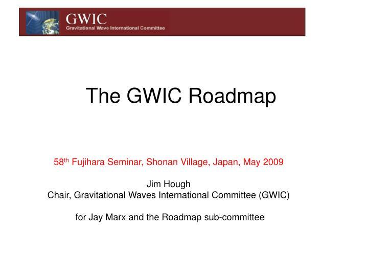 The gwic roadmap