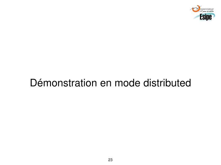 Démonstration en mode distributed