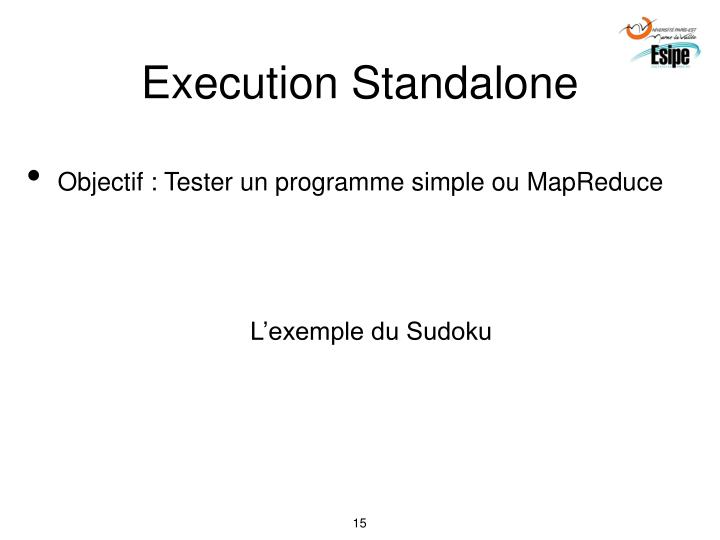 Execution Standalone